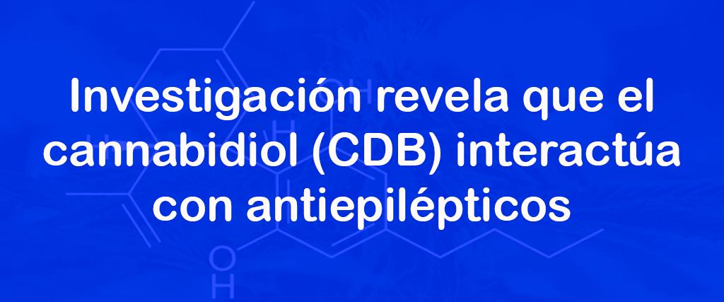 Investigación revela que el cannabidiol (CBD) interactúa con antiepilépticos